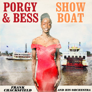 Album Porgy and Bess / Show Boat from Frank Chacksfield And His Orchestra
