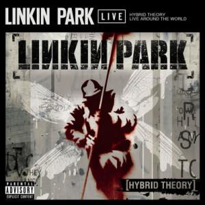 Linkin Park的專輯Hybrid Theory Live Around the World (Explicit)