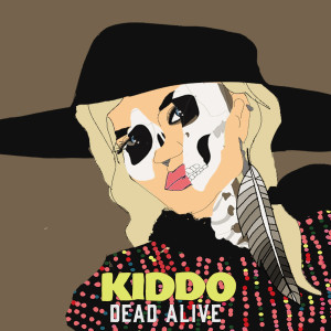Album Dead Alive (Acoustic Version) from Kiddo