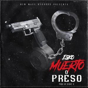 Album Muerto o Preso from Esko