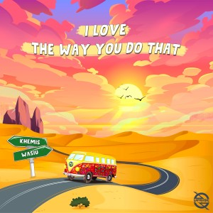 Album I Love the Way You Do That from Wasiu