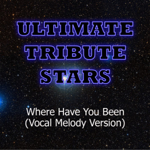 Ultimate Tribute Stars的專輯Rihanna - Where Have You Been (Vocal Melody Version)