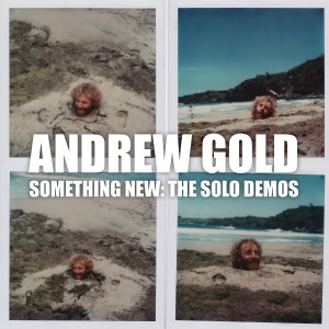 Album Something New: The Solo Demos from Andrew Gold