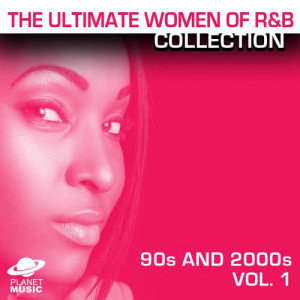 The Hit Co.的專輯The Ultimate Women of R&B Collection: 90s and 2000s Vol. 1