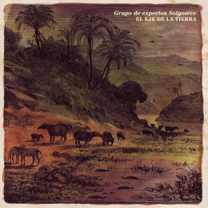 Album El Eje de la Tierra (Remasterizado 2020) from Grupo de Expertos Solynieve