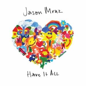 Jason Mraz的專輯Have It All