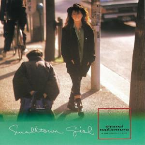Album Smalltown Girl (35th Anniversary 2019 Remastered) from Ayumi Nakamura
