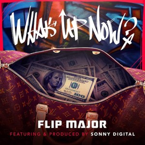 Album What's Up Now (feat. Sonny Digital) from Flip Major