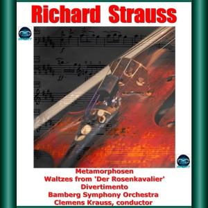 Album R. Strauss: Metamorphosen - Waltzes from 'Der Rosenkavalier' - Divertimento from Bamberg Symphony Orchestra