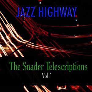 Jazz Highway: The Snader Telescriptions, Vol. 1