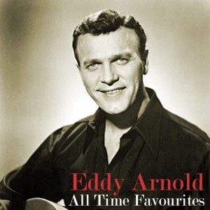 Eddy Arnold的專輯All Time Favourites