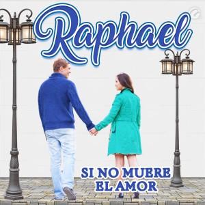 Album Si No Muere el Amor from Raphael