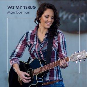 Listen to Vat My Terug song with lyrics from Mari Bosman