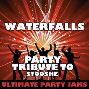 Ultimate Party Jams的專輯Waterfalls (Party Tribute to Stooshe)