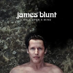 Once Upon a Mind dari James Blunt