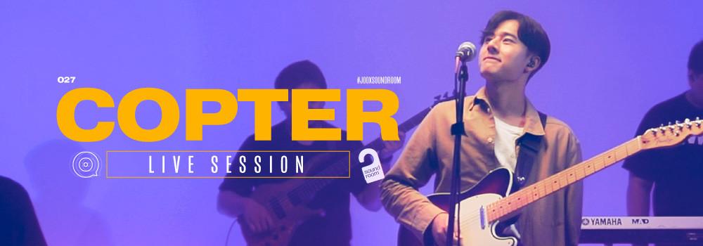 เธอบอกว่าฉันไม่ดี - Copter [Live Session] | JOOX Sound Room