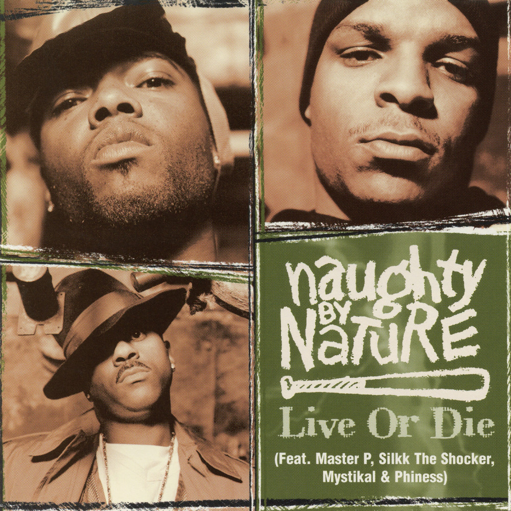 Live or Die (Radio Mix) 2017 Naughty By Nature; Master p; Silkk The Shocker; Mystikal
