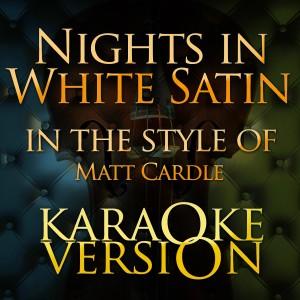 Karaoke - Ameritz的專輯Nights in White Satin (In the Style of Matt Cardle) [Karaoke Version] - Single