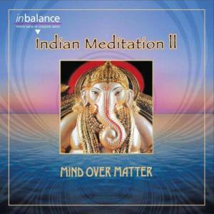 Album Indian Meditation II from Mind Over Matter