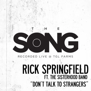 Rick Springfield的專輯Don't Talk to Strangers (The Song Recorded Live @ TGL Farms)