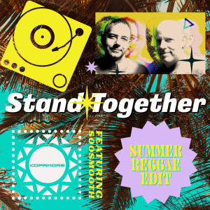 Album Stand Together (Summer Reggae Edit) from Copamore