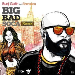 Album Big Bad Soca (Remix) [feat. Shenseea] from Bunji Garlin