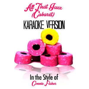 Karaoke - Ameritz的專輯All That Jazz (Cabaret) [In the Style of Connie Fisher] [Karaoke Version] - Single