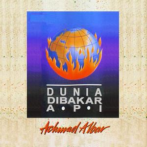 Dunia Dibakar Api dari Achmad Albar