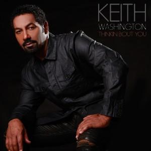 Album Thinkin Bout You - Single from Keith Washington