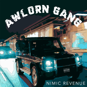 Listen to Awlorn Gang song with lyrics from Nimic Revenue