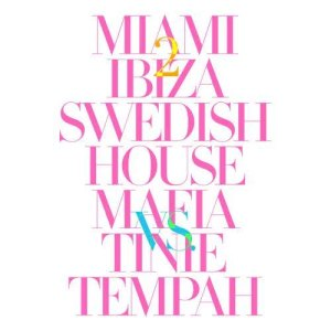Listen to Miami 2 Ibiza (Explicit Radio Edit) song with lyrics from Swedish House Mafia