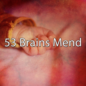Relaxing Piano Music的專輯53 Brains Mend