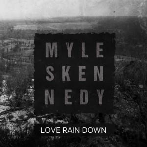 Album Love Rain Down (Explicit) from Myles Kennedy