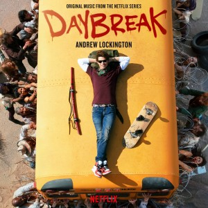 Andrew Lockington的專輯Daybreak (Original Music from the Netflix Series)