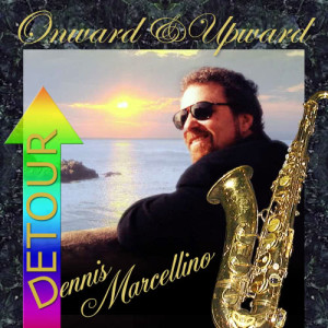 Album Onward & Upward from Dennis Marcellino