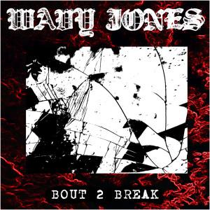 Listen to Bout 2 Break song with lyrics from Wavy Jone$