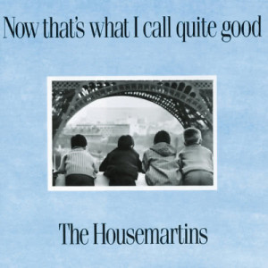 The Housemartins的專輯Now That's What I Call Quite Good