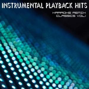 Album Instrumental Playback Hits - Karaoke Remix Classics Vol.1 from Various Artists