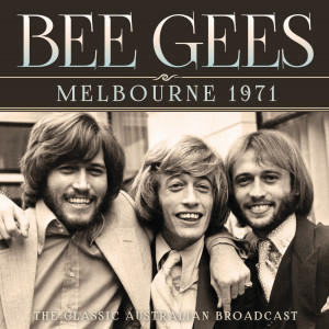 Bee Gees的專輯Melbourne 1971