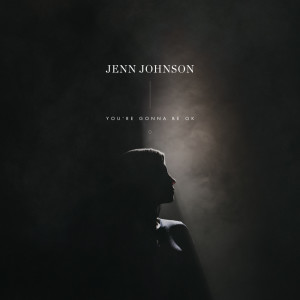 Album You're Gonna Be OK from Jenn Johnson