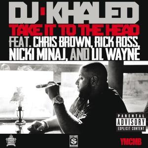 Take It To The Head 2012 DJ Khaled