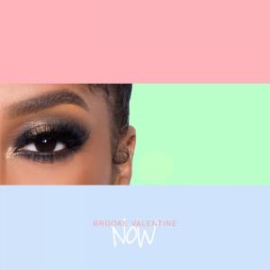 Album Now from Brooke Valentine