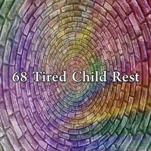 Trouble Sleeping Music Universe的專輯68 Tired Child Rest
