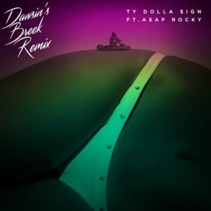 Listen to Dawsin's Breek (feat. A$AP Rocky) [Remix] (Remix|Clean) song with lyrics from Ty Dolla $ign
