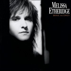 Brave And Crazy 1989 Melissa Etheridge