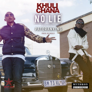 Listen to No Lie (feat. Patoranking) song with lyrics from Khuli Chana