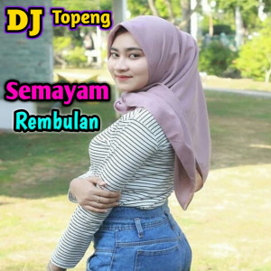 Semayam Rembulan dari DJ Topeng