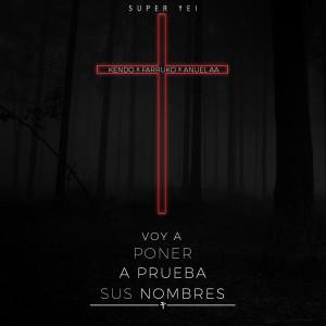 Album Voy a Poner a Prueba Sus Nombres (feat. Kendo, Farruko & Anuel Aa) (Explicit) from Kendo