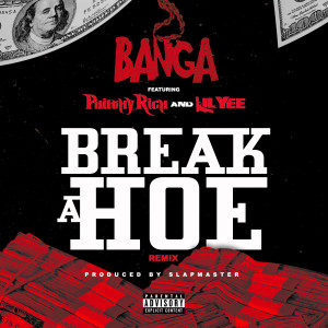 Album Break a Hoe (Remix) [feat. Philthy Rich & Lil Yee) (Explicit) from Banga
