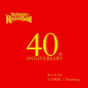 Album 40th Anniversary (Live at the Fabrik in Hamburg) from The Beatles Revival Band